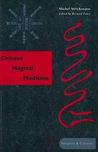 Chinese Magical Medicine (Asian Religions and Cultures)