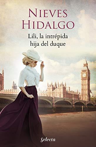Lili, la intrépida hija del duque (Un romance en Londres) por Nieves Hidalgo