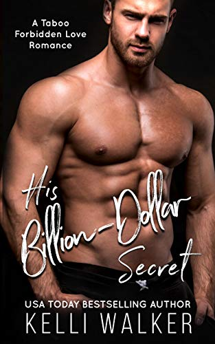 His Billion-Dollar Secret: A Taboo Forbidden Love Romance