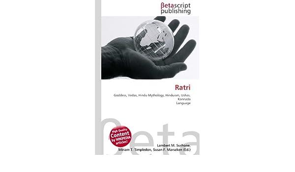 Ratri: Goddess, Vedas, Hindu Mythology, Hinduism, Ushas, Kannada Language: Amazon.es: Lambert M. Surhone, Miriam T. Timpledon, Susan F. Marseken: Libros en ...