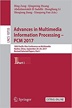 Bing Zeng - Advances In Multimedia Information Processing - Pcm 2017: 18th Pacific-rim Conference On Multimedia, Harbin, China, September 28-29, 2017, Revised ... Part I