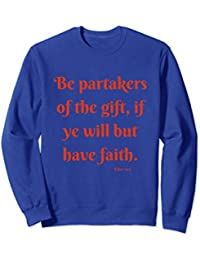 The Book of Mormon - Partake of the gift - sweatshirt