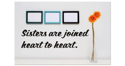 - Top Selling Decals - Prices Reduced : - Sisters Are Joined Heart To Heart Quote Home Living Room Bedroom Decor Vinyl Wall Sticker - 22 Colors Available Size : 8 Inches X 20 Inches