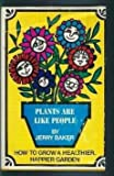 Plants Are Like People, Baker, Jerry, 0840211783