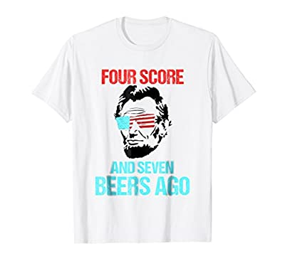 Funny 4th of July T-Shirt | Funny Drinking Abe Lincoln Shirt