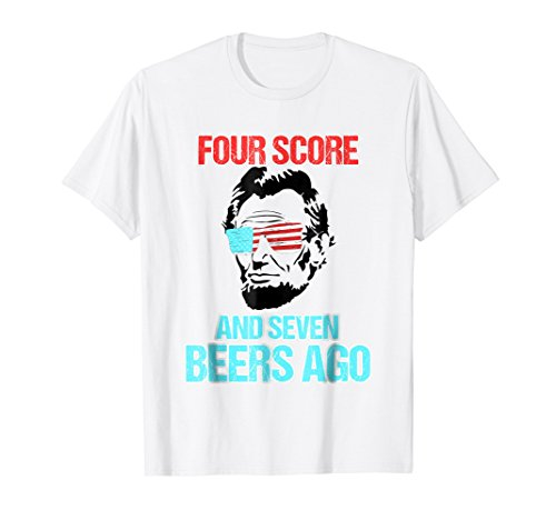 Funny 4th of July T-Shirt | Funny Drinking Abe Lincoln -