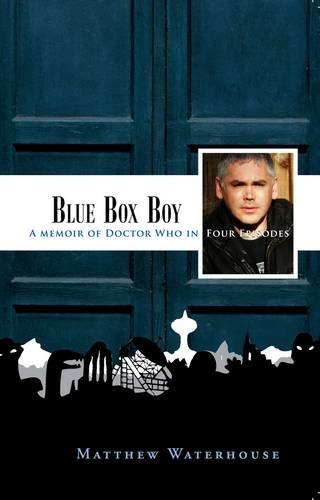 Blue Box Boy: A Memoir of Doctor Who in Four Episodes pdf