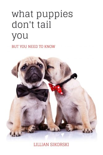 What puppies don't tail you  BUT YOU NEED TO KNOW pdf