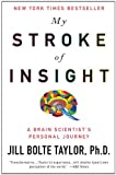My Stroke of Insight A Brain Scientists Personal Journey by Taylor Ph.D., Jill Bolte [Plume,2009] (Paperback) Reprint Edition