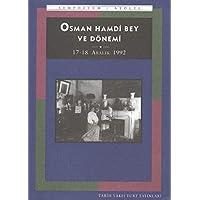 Osman Hamdi Bey Ve Dönemi - Tarih Vakfı Yayınları