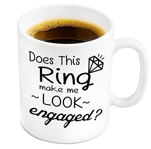 Does This Ring Make Me Look Engaged? 11 oz Coffee Mug - 11 oz Ceramic Mug Ships in a White Gift Box - Gift Idea for The Newly Engaged Bride - Gift Box Included - Novelty Funny Item