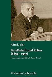 Gesellschaft und Kultur (1897 - 1937) (Alfred Adler Studienausgabe)