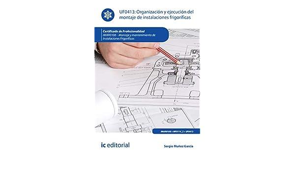 Amazon.com: Organización y ejecución del montaje de instalaciones frigoríficas. IMAR0108 (Spanish Edition) eBook: Sergio Muñoz García: Kindle Store