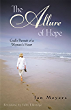 The Allure of Hope: God's Pursuit of a Woman's Heart (Walking with God)