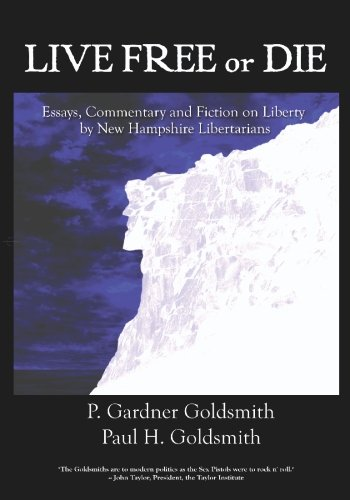 Download Live Free or Die: Essays on Liberty by New Hampshire Libertarians ebook