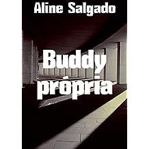 Buddy própria (Portuguese Edition)