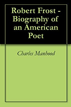 a biography of robert frost an american poet Biography by anthony domestico robert frost source: the boston globe (bostoncom) robert frost (1874-1963), a new england poet.