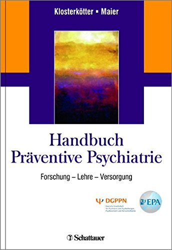 Handbuch Präventive Psychiatrie: Forschung - Lehre - Versorgung