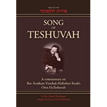 Song of Teshuvah: Book One: A Commentary on Rav Avraham Yitzchak HaKohen Kook's Oros HaTeshuvah, 1: I-VII