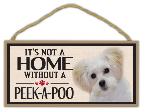 Breeds Dog Poo (Wood Sign: It's Not A Home Without A PEEK-A-POO (Pekingese Poodle) (Peekapoo))