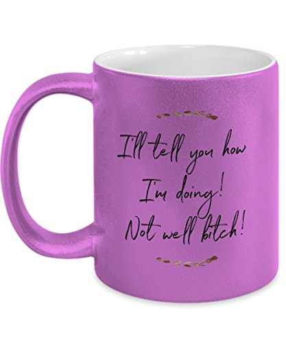 Real Housewives of New York City Quote inspired Coffee Metallic Mug, Mugs – I'll tell you how I'm doing! Not well btch! RHONY bitch Dorinda