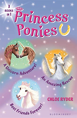 - Princess Ponies Bind-up Books 4-6: A Unicorn Adventure!, An Amazing Rescue, and Best Friends Forever!