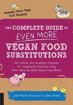 joni-marie-newman-the-complete-guide-to-even-more-vegan-food-substitutions-the-latest-and-greatest-m