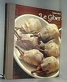 Le Gibier (cuisiner mieux)