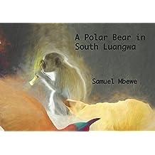 A Polar Bear in South Luangwa