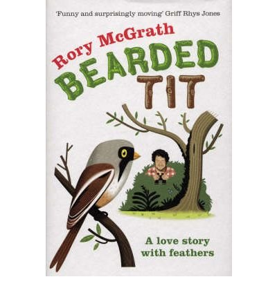 [(Bearded Tit: A Love Story with Feathers )] [Author: Rory McGrath] [May-2008] ebook