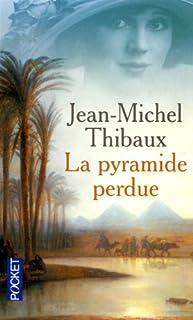 La pyramide perdue, Thibaux, Jean-Michel