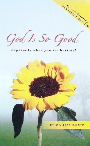 God Is so Good, Especially When You Are Hurting! pdf