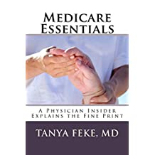 Medicare Essentials: A Physician Insider Explains the Fine Print
