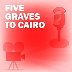 Five Graves to Cairo (Dramatized)