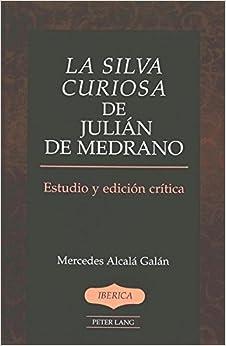 Book La Silva Curiosa de Julian de Medrano: Estudio y Edicion Critica Por Mercedes Alcala Galan (Iberica)