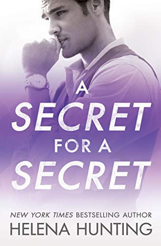 A Secret for a Secret (All In Book 3) by [Hunting, Helena]