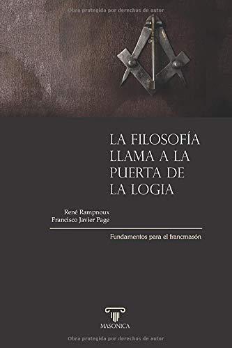 La filosofía llama a la puerta de la Logia Fundamentos para el francmasón  [Rampnoux, René - Page, Francisco Javier] (Tapa Blanda)