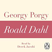 Georgy Porgy: A Roald Dahl Short Story Audiobook by Roald Dahl Narrated by Derek Jacobi