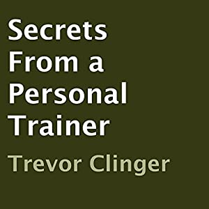 Secrets from a Personal Trainer | Livre audio