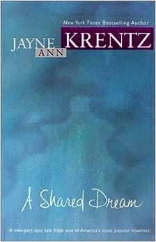 A Shared Dream by Jayne Ann Krentz (1-Jul-2001)