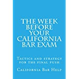 The Week Before Your California Bar Exam: Law School / Exam