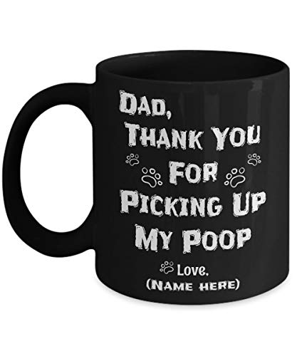Dear Dad Thanks For Picking Up My Poop Coffee Mug Funny Happy Father39s Day Mug FatherDad (Best Dear Abby Letters)