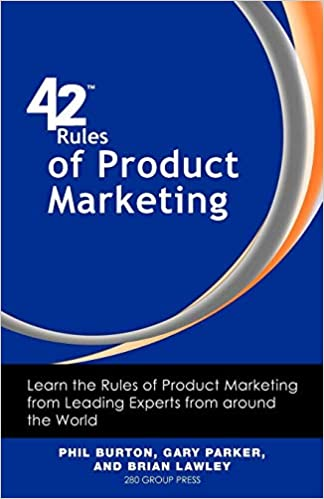 42 Rules of Product Marketing: Learn the Rules of Product
