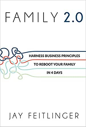 Amazon.com: FAMILY 2.0: Harness Business Principles to Reboot your ...