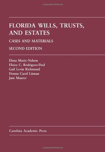 Florida Wills  Trusts  And Estates  Cases And Materials  2Nd