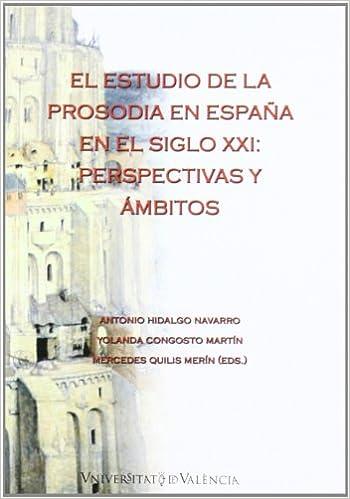 El estudio de la prosodia en España en el siglo XXI: Perspectivas y ámbitos Anejo Cuadernos Filologia: Amazon.es: Congosto Martín, Yolanda: Libros