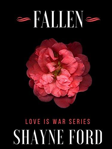 (FALLEN: A Billionaire Romantic Suspense (LOVE IS WAR Book 1))