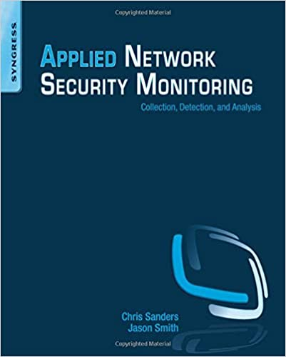 Applied Network Security Monitoring: Collection, Detection, and Analysis 1st Edition