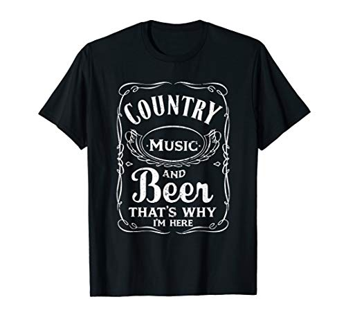 Country Music and Beer That's Why I'm Here Beer Lover TShirt