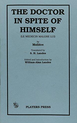 The Doctor In Spite Of Himself: Le Medecin Malgre Lui